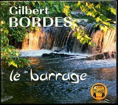 Le Barrage De Gilbert Bordes Conduite En Etat Livresque