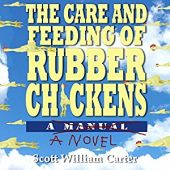 The care and feeding of rubber chicken