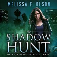Disrupted magic, tome 3: Shadow hunt