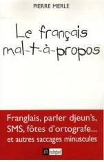 Le français mal-t-à propos
